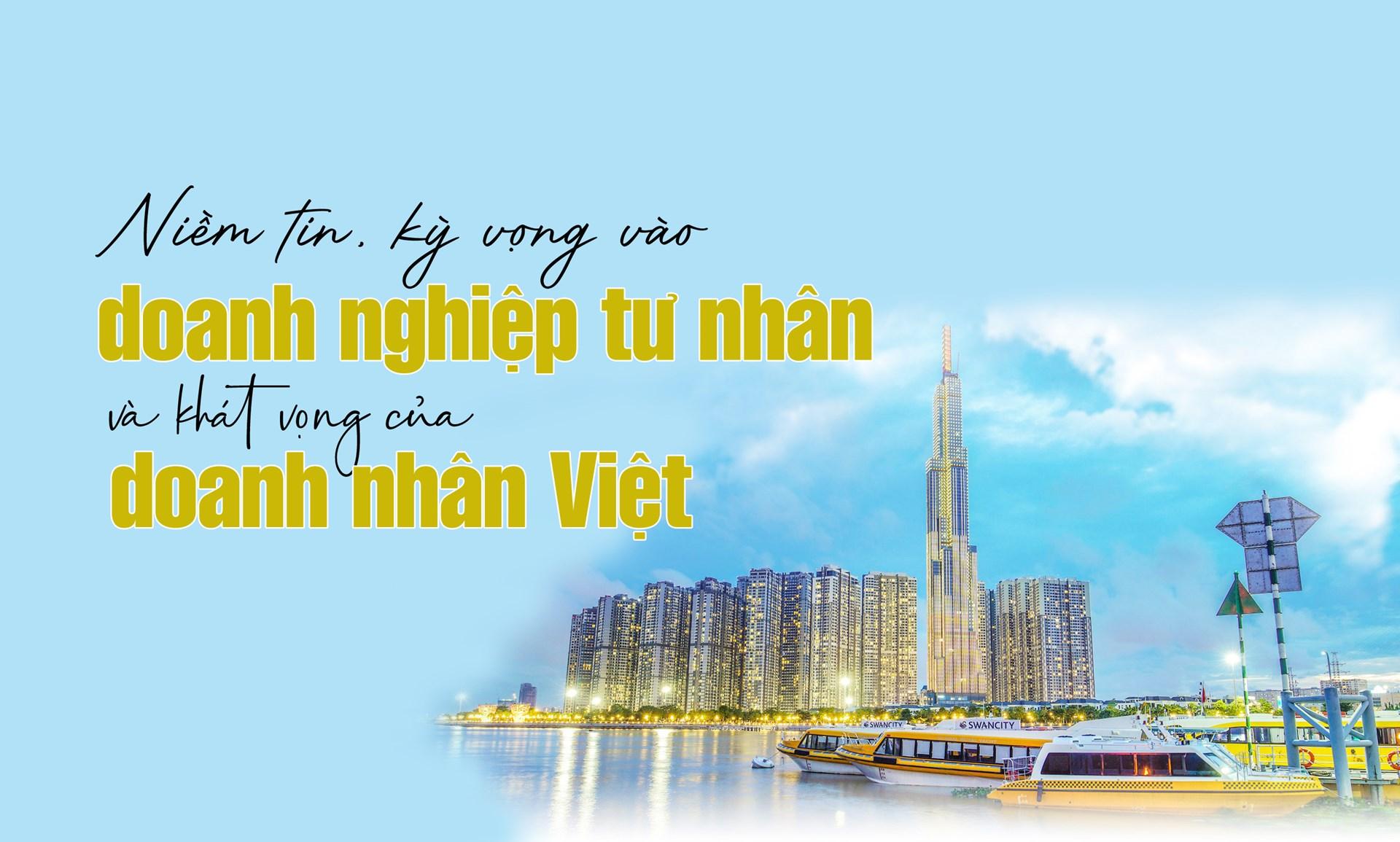 Niềm tin, kỳ vọng vào doanh nghiệp tư nhân và khát vọng doanh nhân Việt - Ảnh 1